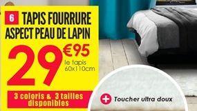 Tapis fourrure aspect peau de lapin offre à 29.95€