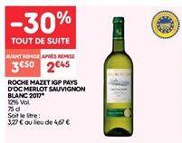 Roche mazet igp pays d'oc merlot sauvignon blanc 2017 offre à 3.5€