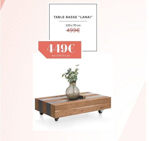 Table basse LANAI offre à 449€