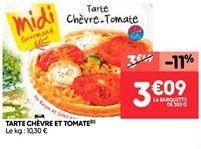 Tarte chevre et tomate offre à 3.28€