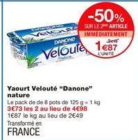 "Yaourt velouté ""Danone"" nature offre à 2.49€"