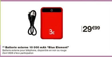 "Batterie externe 10 000 mAh ""Blue Element"" offre à 29.99€"