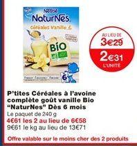 """P'tites céréales à l'avoine complète goût vanille bio """"natureNes"""" dés 6 mois offre à 3.29€"""
