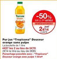 """Pur jus """"Tropicana"""" douceur orange sans pulpe offre à 2.85€"""