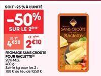 Fromage sans croute pour raclette offre à 2.1€