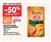 Raclette label rouge ermitage offre à 2.33€