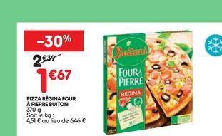 Pizza regina four à pierre Buitoni offre à 1,67€
