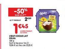 L´oeuf coque lait  offre à 2,89€