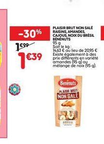 Plaisir brut non salé raisings, amandes, cajous,noix du Brésil bénénuts offre à 1,39€