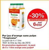 Jus d'orange Tropicana offre à 6,02€