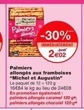 """Palmiers allongés aux framboises """"Michel et Augustin""""  offre à 2,02€"""
