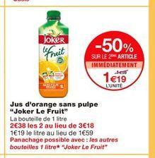 """Jus d'orange sans pulpe """"Joker Le Fruit""""  offre à 1,59€"""