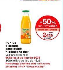 """Pur jus d'orange sans pulpe """"Tropicana Bio""""  offre à 3,19€"""