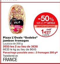 """Pizza L'Ovale """"Sodebo"""" jambon fromages offre à 1,69€"""