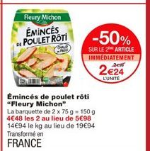 """Eminces de poulet roti """"Fleury Michon"""" offre à 2,99€"""