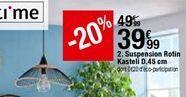 Suspension Rotin Kasteli offre à 39,99€