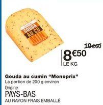 """Gouda au cumin """"Monoprix"""" offre à 8,5€"""