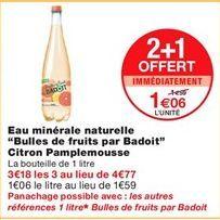 """Eau minérale naturelle """"bulles de fruits par Badoit"""" citron pamplemousse  offre à 1,06€"""