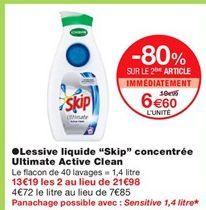 """Lessive liquide """"Skip"""" concentrée ultimate active clean offre à 6,6€"""
