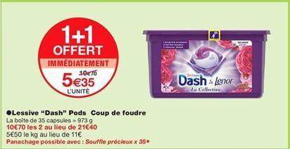 """Lessive """"Dash"""" pods coup de foudre offre à 5,35€"""