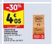 Tablettes de chocolat noir dessert nestle offre à 4,05€
