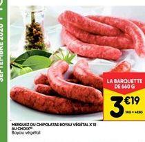 Merguez ou chipolatas boyau vegetal x 12 su choix offre à 3,19€