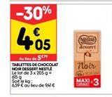 Tablettes de chocolat noir dessert Nestlé offre à 4,05€