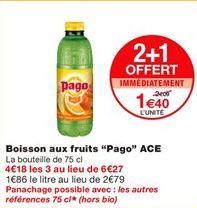 """Boisson aux fruits """"Pago"""" ACE offre à 1,4€"""