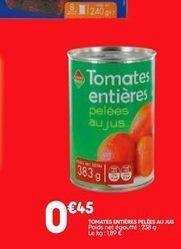 Tomate entière pelées aujus offre à 0,45€