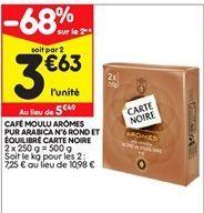 Café moulu Carte noire offre à 3,63€
