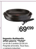 """Poêle Ingenio Authentic """"Tefal"""" offre à 69,99€"""