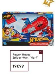 "Power Moves Spider-man ""Nerf"" offre à 19,99€"