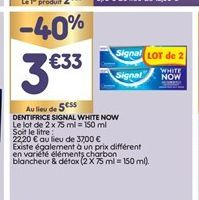 Dentifrice Signal white now offre à 3,33€