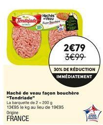 Haché de veau façon bouchère  offre à 2,79€