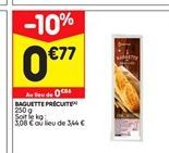 Baguette précuite offre à 0,77€