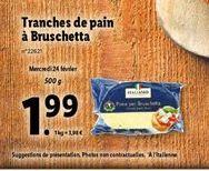 Tranches de pain à Bruschette offre à 1,99€