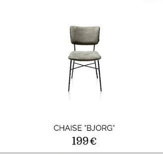 Chaise Bjorg offre à 199€