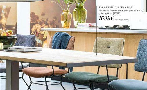 """TABLE DESIGN """"FANEUR"""" offre à 1699€"""