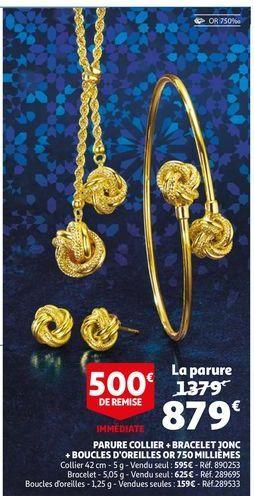 Parure collier + bracelet jonc + boucles d´oreilles or 750 milliemes offre à 879€