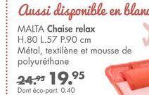 MALTA chaise relax offre à 19,95€