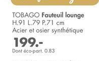 TOBAGO fauteuil lounge offre à 199€