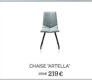 "Chaise ""Artella"" offre à 219€"