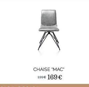 """Chaise ·Mac"""" offre à 169€"""