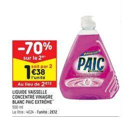 Liquide vaisselle concentré vinaigre blanc Paic extrême offre à 2,12€