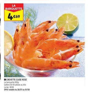 Crevettes cuites rose offre à 4,69€