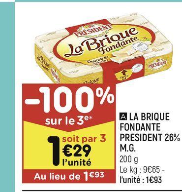 La brique fondante president 26% M.G offre à 1,93€